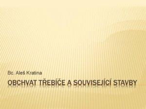 thumbnail of Kratina_Aleš_Obchvat Třebíče a související stavby 2016